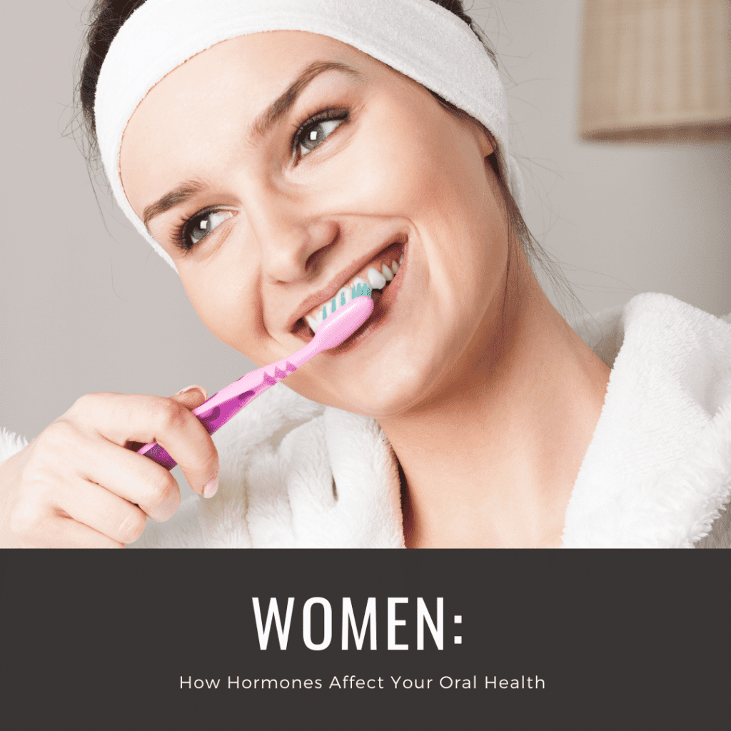 Women How Hormones affect your oral health